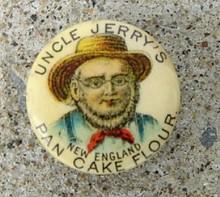 UNCLE JERRY'S NEW ENGLAND PAN CAKE FLOUR CELLULOID LAPEL BUTTON (PINBACK)