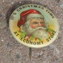 IT'S CHRISTMAS TIME AT ECONOMY STORE SANTA CELLULOID PINBACK