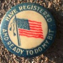 PATRIOTIC PINBACK-HAVE REGISTERED AND READY TO DO MY BIT