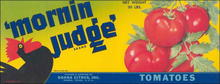 'Mornin Judge' Brand Tomatoes Label