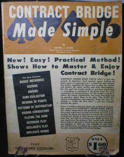 1957 Contract Bridge Made Simple by Daniel J. O'Neil