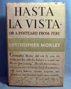 old HASTA LA VISTA or a Postcard From Peru by Christopher Morley - Vintage Hard Cover book - misc paper
