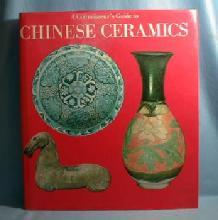 A Connoisseur's Guide to CHINESE CERAMICS by Watson