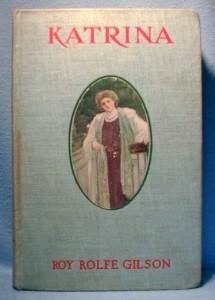 old vintage KATRINA -  1906 Book by Roy Rolfe Gilson - 1906 Hard Cover Book - Paper