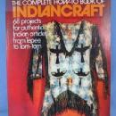 old vintage Complete How-To Book of Indian Craft by W. Ben Hunt - Ethnographic paper Book