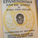 Sara Cone Bryant's EPAMINONDAS AND HIS AUNTIE Book - Ethnographic