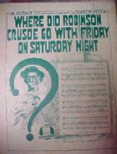 Where Did Robinson Crusoe Go With Friday on Saturday Night  - Advertising