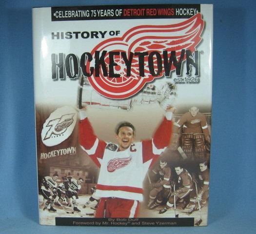 Detroit Red Wing Hockey HISTORY of HOCKEY TOWN by Bob Duff