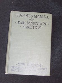 CUSHINGS MANUAL OF PARLIAMENTARY PRACTICE