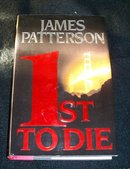 1ST TO DIE BY JAMES PATTERSON 1ST ED.