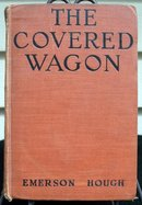 THE COVERED WAGON BY EMERSON  HOUGH - 1922 EDITION -