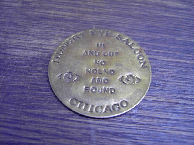 HUNGRY EYE SALOON BRASS TOKEN CHICAGO ILLINOIS