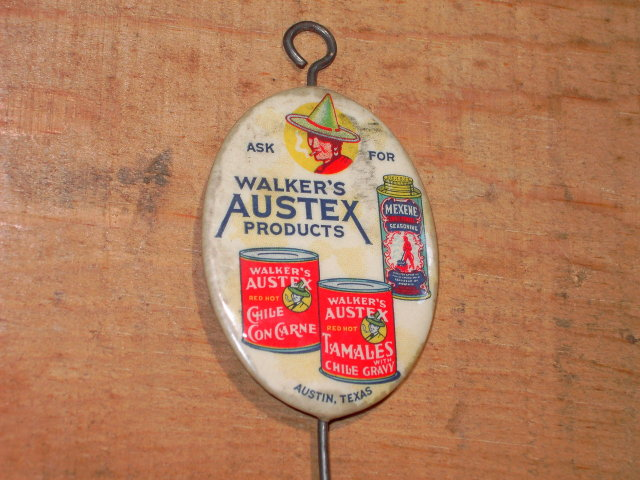 WALKERS AUSTEX CHILE CON CARNE TAMALES MEXENE SEASONING NOTE HOOK AUSTIN TEXAS WALL ADVERTISING BUTTON CLIP