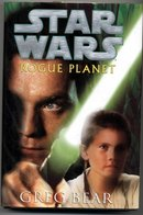 Star Wars, Rogue Planet  by Greg Bear 1st Edition Hard Back Book