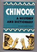 Chinook; a history and dictionary of the Northwest coast trade jargon