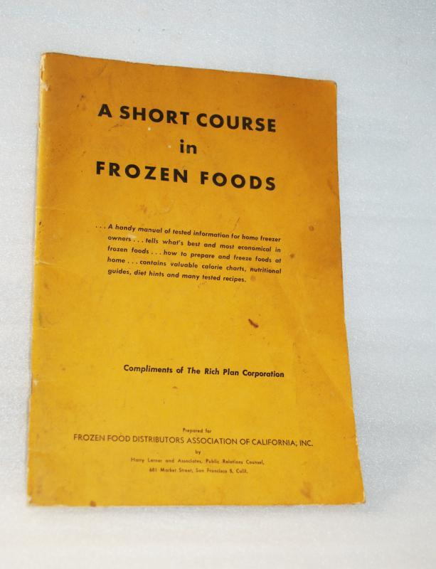A Short Course in Frozen Foods Frozen  Published by Frozen Food Industry of Californ, 1952
