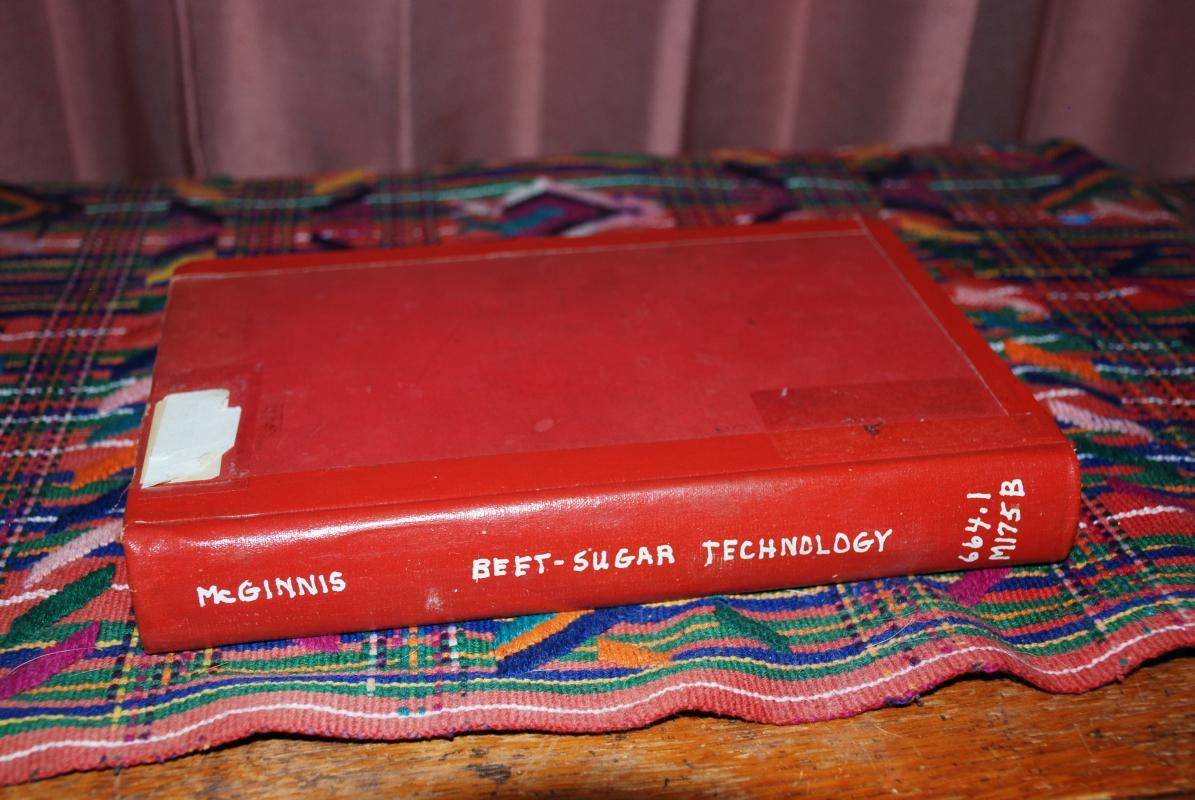 Beet-sugar technology Hardcover  , January 1, 1951 by R.A. McGinnis  ( of Speckles Sugar Company, Woodland California)