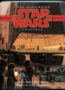 The Illustrated Star Wars Universe ,   Ralph McQuarrie and  Keven J Anderson.  First Edition  Hardcover