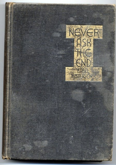 Never Ask the End by Isabel Paterson, a first edition hardback 1933